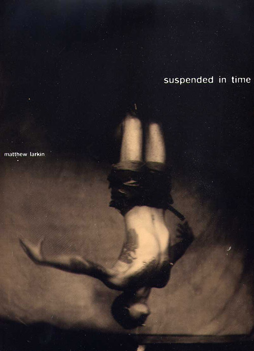 Cover of collodion photography Suspended in Time by Matthew Larkin (Black Barn Editions)